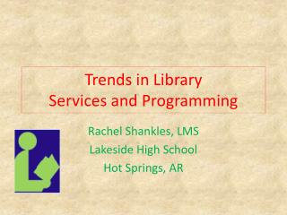 Trends in Library Services and Programming