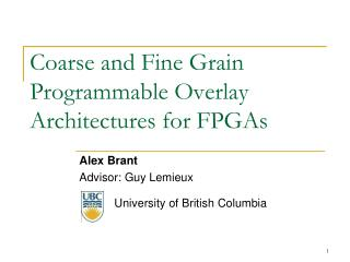 Coarse and Fine Grain Programmable Overlay Architectures for FPGAs