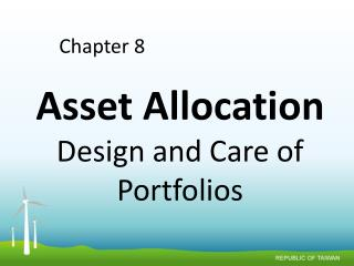Asset Allocation Design and Care of Portfolios