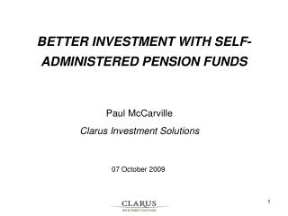 BETTER INVESTMENT WITH SELF-ADMINISTERED PENSION FUNDS