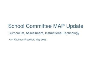 School Committee MAP Update