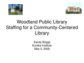 Woodland Public Library  Staffing for a Community-Centered Library