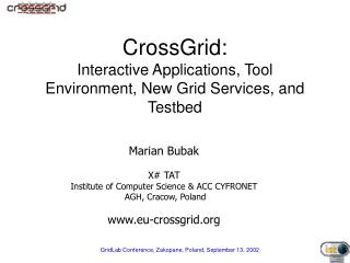 CrossGrid:  Interactive Applications, Tool Environment, New Grid Services, and Testbed