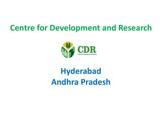 Centre for Development and Research  Hyderabad Andhra Pradesh