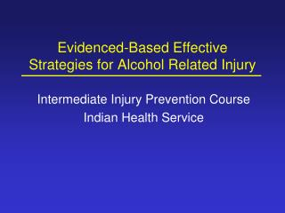 Evidenced-Based Effective Strategies for Alcohol Related Injury