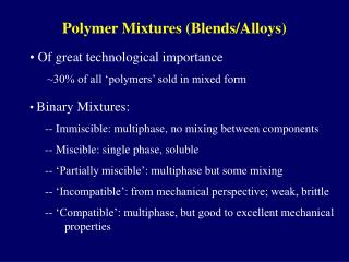 Polymer Mixtures (Blends/Alloys)