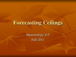 Forecasting Ceilings