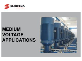 MEDIUM VOLTAGE APPLICATIONS