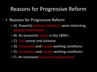 Reasons for Progressive Refor m