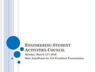 Engineering S tudent A ctivities C ouncil