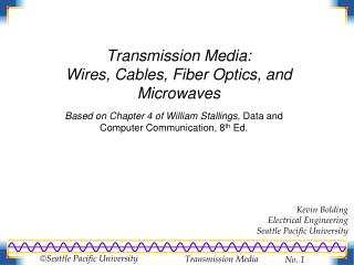 Transmission Media: Wires, Cables, Fiber Optics, and Microwaves