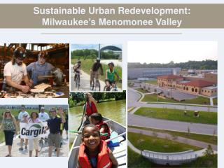 Sustainable Urban Redevelopment:   Milwaukee's Menomonee Valley