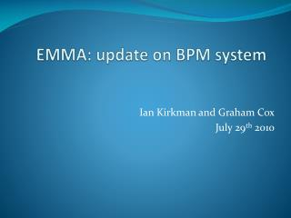 EMMA: update on BPM system