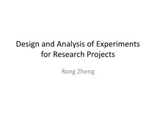Design and Analysis of Experiments for Research Projects