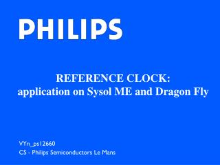 REFERENCE CLOCK:  application on Sysol  ME  and Dragon Fly