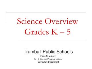 Science Overview Grades K – 5