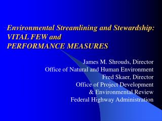 Environmental Streamlining and Stewardship:  VITAL FEW and  PERFORMANCE MEASURES