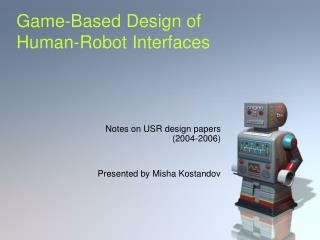 Game-Based Design of  Human-Robot Interfaces