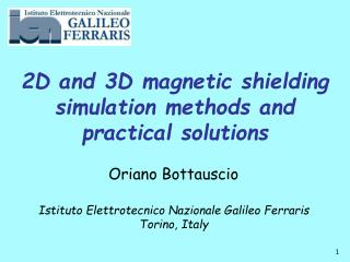 2D and 3D magnetic shielding simulation methods and practical solutions