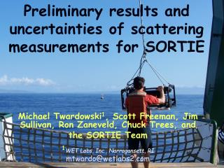 Preliminary results and uncertainties of scattering measurements for SORTIE