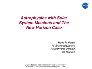 Astrophysics with Solar System Missions and The New Horizon Case