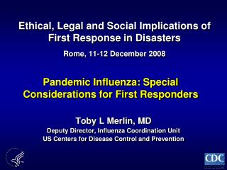 Ethical, Legal and Social Implications of First Response in Disasters Rome, 11-12 December 2008