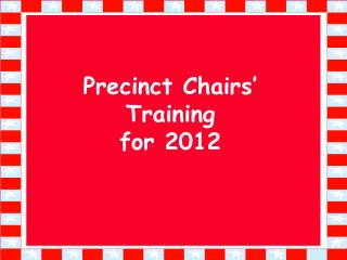 Precinct Chairs' Training for 2012