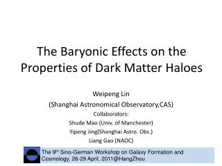 The Baryonic Effects on the Properties of Dark Matter Haloes