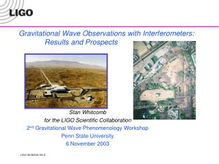 Gravitational Wave Observations with Interferometers: Results and Prospects
