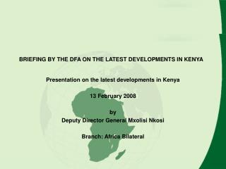 BRIEFING BY THE DFA ON THE LATEST DEVELOPMENTS IN KENYA