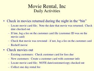 Movie Rental, Inc Daily Activities