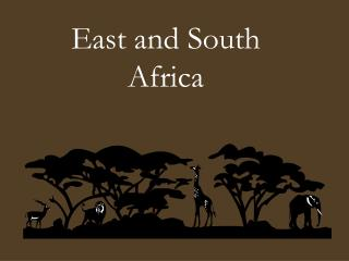 East and South Africa
