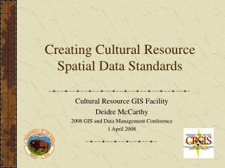 Creating Cultural Resource Spatial Data Standards