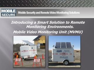 Introducing a Smart Solution to Remote Monitoring Environments.