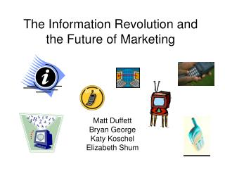 The Information Revolution and the Future of Marketing