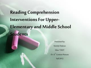 Reading Comprehension Interventions For Upper- Elementary and Middle School Students