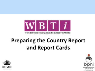 Preparing the Country Report and Report Cards