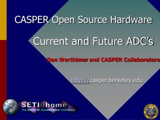 CASPER Open Source Hardware       Current and Future ADC's