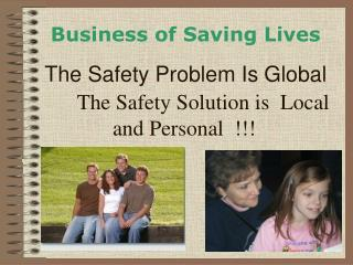 The Safety Solution is  Local and Personal  !!!