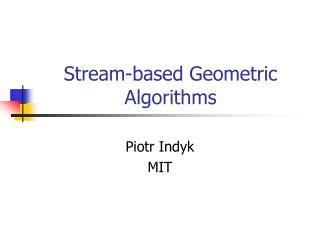 Stream-based Geometric Algorithms