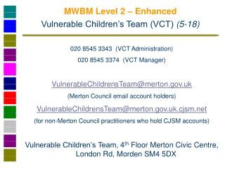 MWBM Level 2 –  Enhanced Vulnerable Children's Team (VCT)  (5-18 )