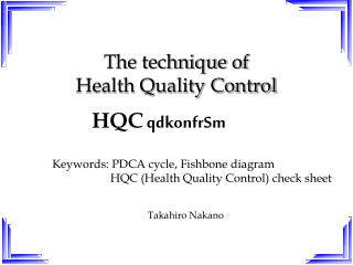 The technique of  Health Quality Control
