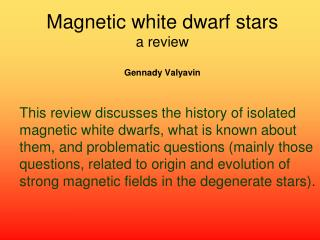 Magnetic white dwarf stars       a review Gennady Valyavin