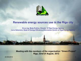 "Meeting with the members of the organisation ""Green-Project""  Riga, 22nd of August, 2012"
