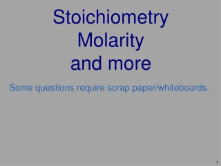 Stoichiometry Molarity and more