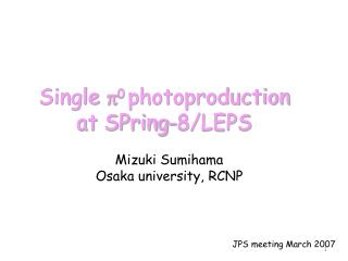 Single  p 0  photoproduction  at SPring-8/LEPS