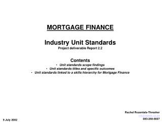MORTGAGE FINANCE Industry Unit Standards Project deliverable Report 2.2 Contents