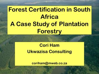 Forest Certification in South Africa  A Case Study of Plantation Forestry