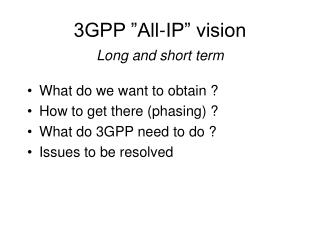 "3GPP ""All-IP"" vision Long and short term"