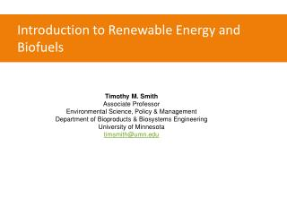 Introduction to Renewable Energy and  Biofuels